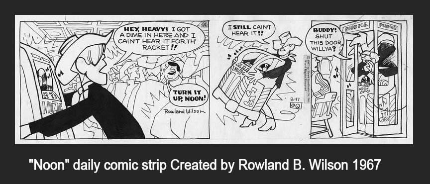 "Wanted original comic strip ""Noon"" by Rowland B. Wilson"